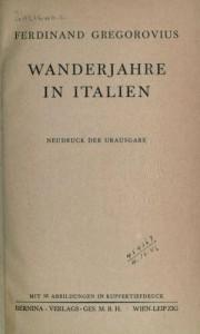 Gregorovius, F., Wanderjahre in Italien