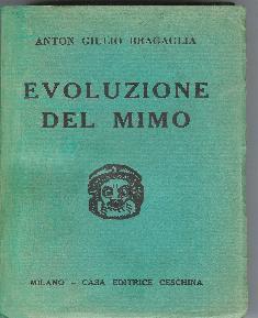 Bragaglia, AG. Evoluzione del mimo, Milano Ceschina 1930.
